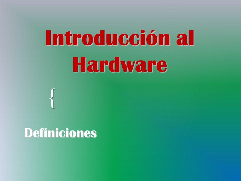 { Introducción al Hardware Definiciones