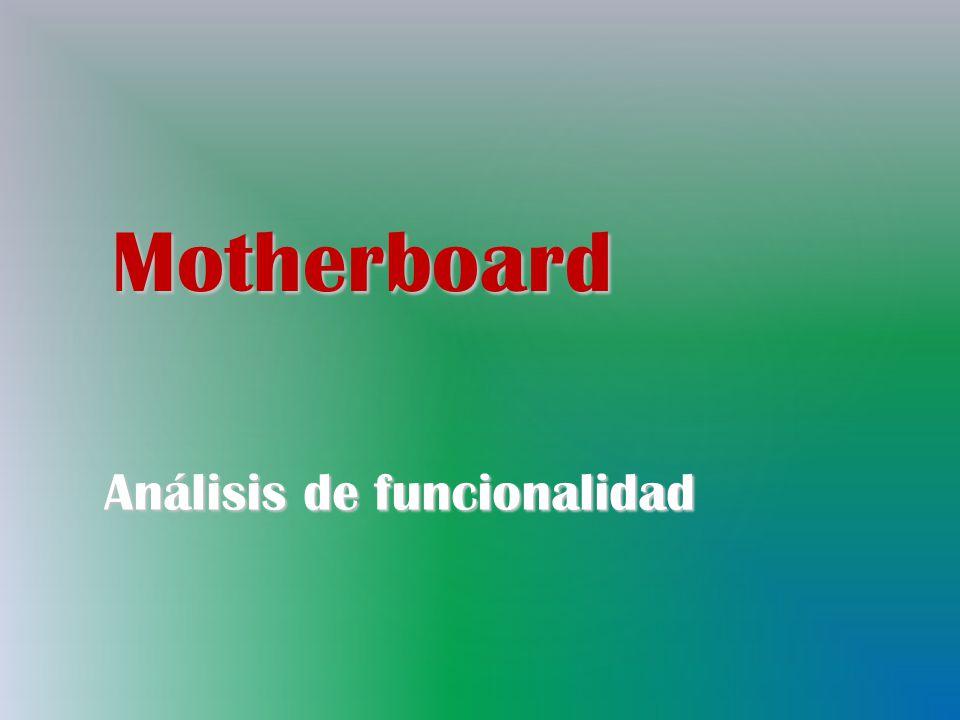 Motherboard Análisis de funcionalidad