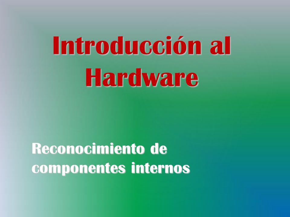 Introducción al Hardware Reconocimiento de componentes internos