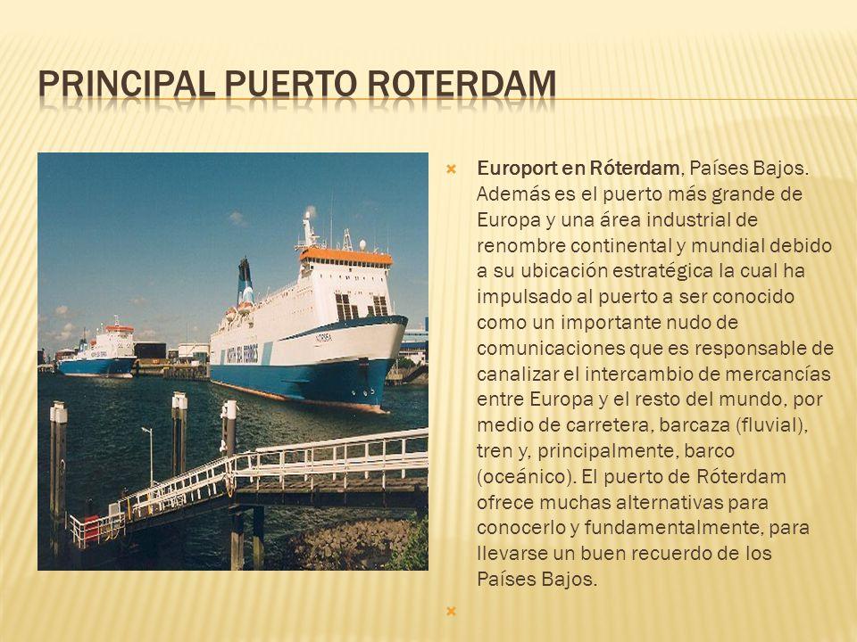 Europort en Róterdam, Países Bajos. Además es el puerto más grande de Europa y una área industrial de renombre continental y mundial debido a su ubica