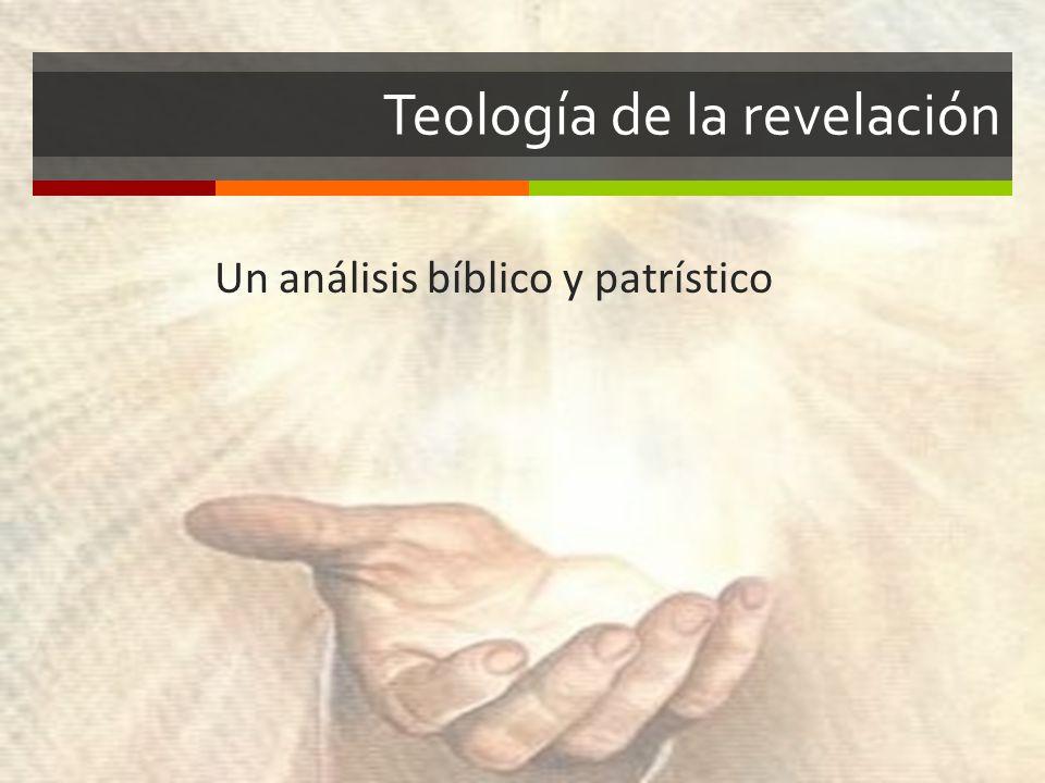Teología de la revelación Un análisis bíblico y patrístico