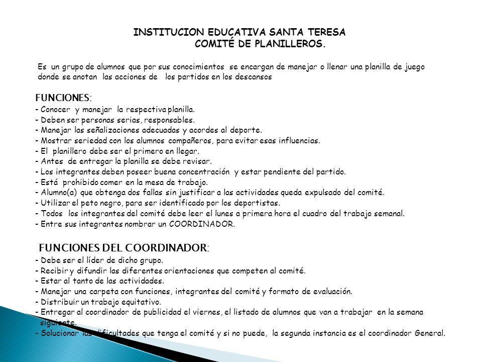INSTITUCION EDUCATIVA SANTA TERESA COMITÉ DE PLANILLEROS. Es un grupo de alumnos que por sus conocimientos se encargan de manejar o llenar una planill
