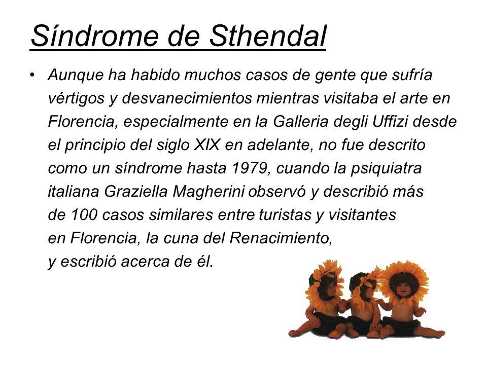 Síndrome de Sthendal Aunque ha habido muchos casos de gente que sufría vértigos y desvanecimientos mientras visitaba el arte en Florencia, especialmen