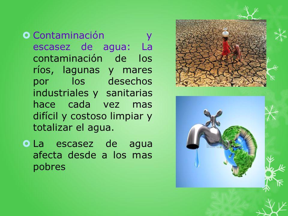 Pobreza y mayor desigualdad: desigualdad e injusta distribución de alimentos(esta asociada a la escasez de agua, deforestación y desertificación) Mientras que en algunos lugares del mundo la gente come cada vez mas en otros lugares se están muriendo de hambre.