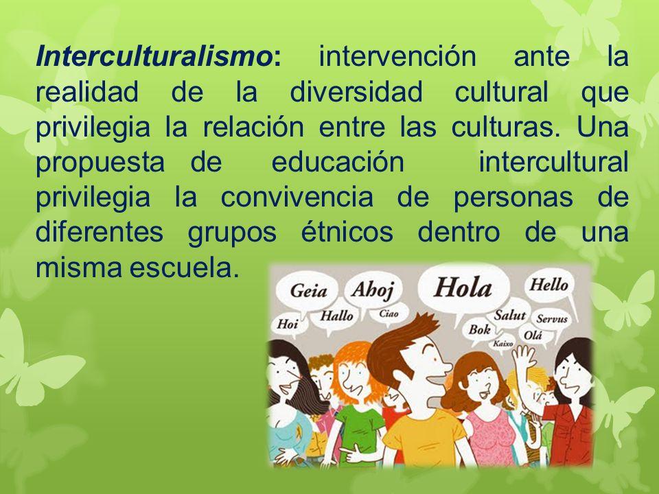 Pluriculturalismo: realidad que pone el énfasis en que se mantengan las identidades de cada cultura.