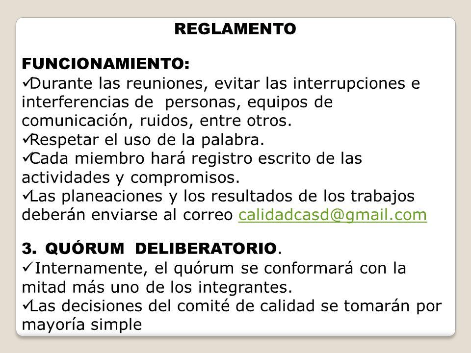 REGLAMENTO FUNCIONAMIENTO: Durante las reuniones, evitar las interrupciones e interferencias de personas, equipos de comunicación, ruidos, entre otros