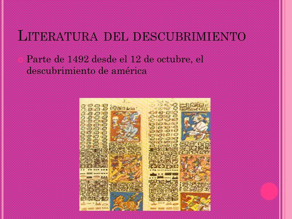 L ITERATURA DEL DESCUBRIMIENTO Parte de 1492 desde el 12 de octubre, el descubrimiento de américa
