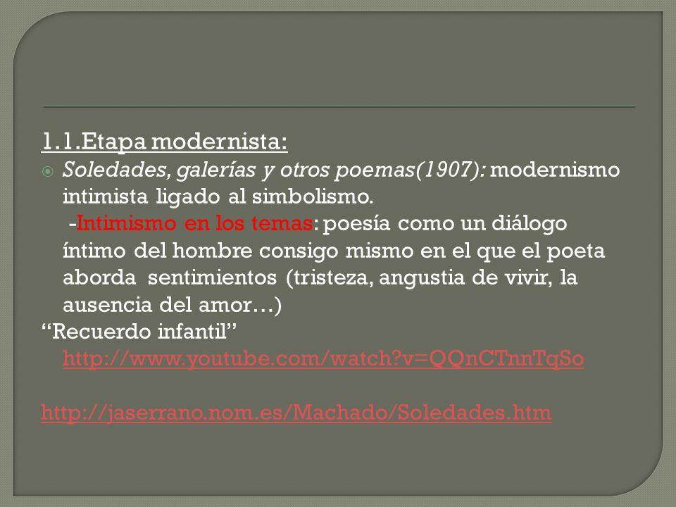 1.2.- Etapa noventayochista: - Campos de Castilla (1912) - El intimismo sigue apareciendo en algunos poemas, recuerda a su mujer: el dolor por su muerte y la soledad en que queda sumido.Estos sentimientos se entrelazan con el tema del paisaje castellano.