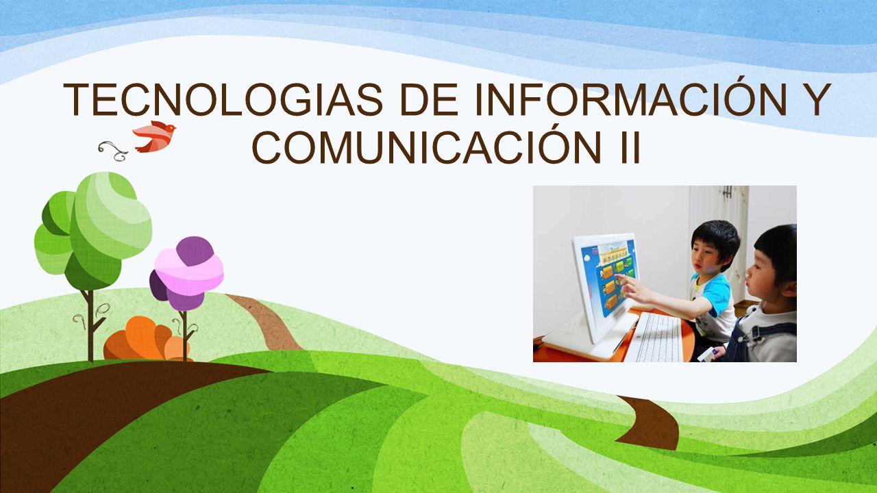 TECNOLOGIAS DE INFORMACIÓN Y COMUNICACIÓN II