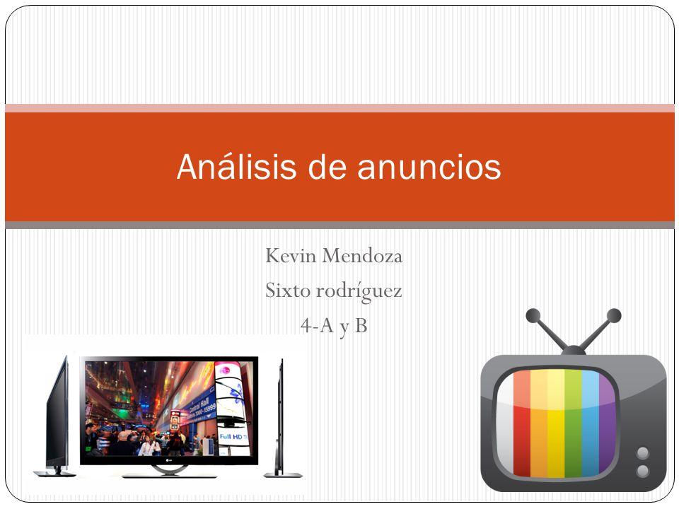 Kevin Mendoza Sixto rodríguez 4-A y B Análisis de anuncios