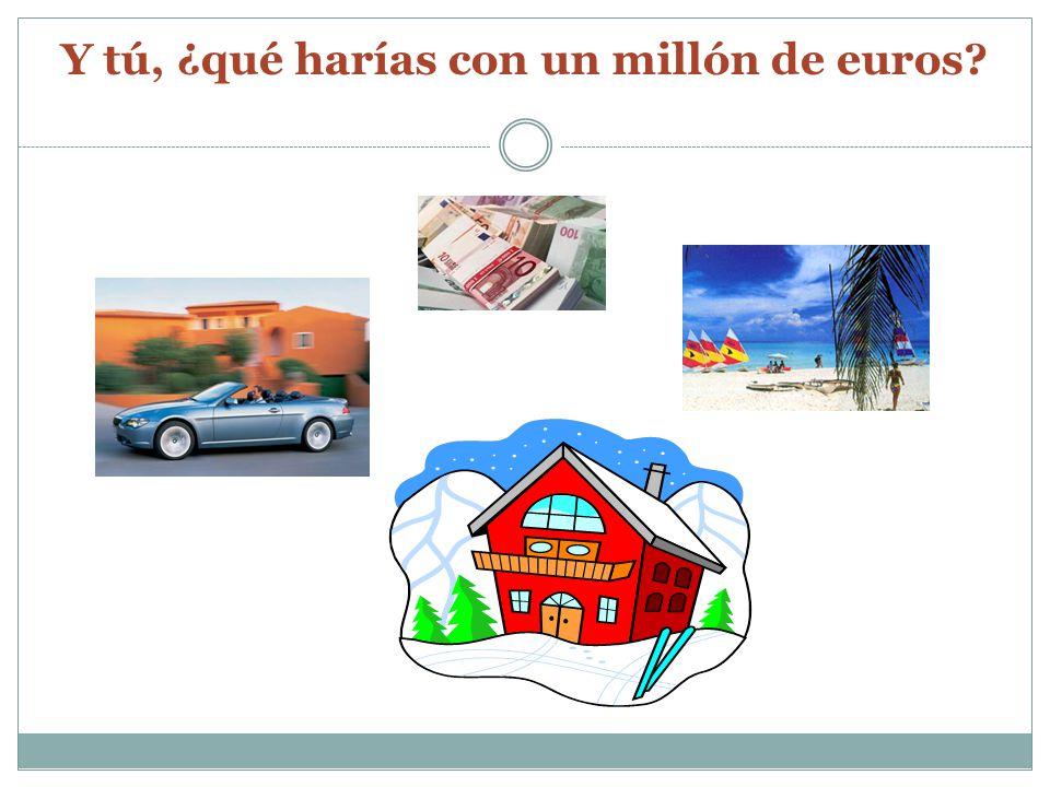 Y tú, ¿qué harías con un millón de euros?