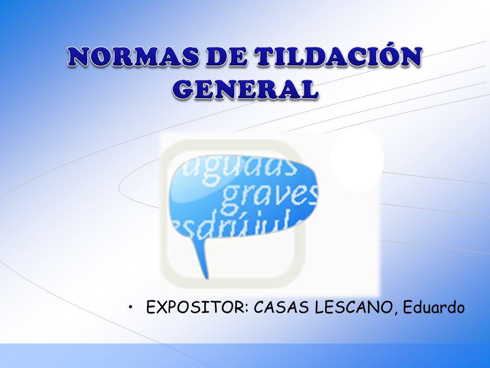 EXPOSITOR: CASAS LESCANO, Eduardo