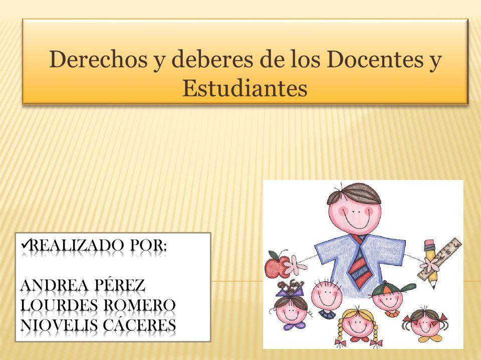 Derechos y deberes de los Docentes y Estudiantes
