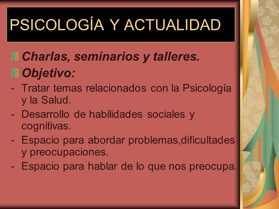 PSICOLOGÍA Y ACTUALIDAD Actualmente se imparten en: RESIDENCIAS UNIVERSITARIAS: RESIDENCIAS DE LA TERCERA EDAD: