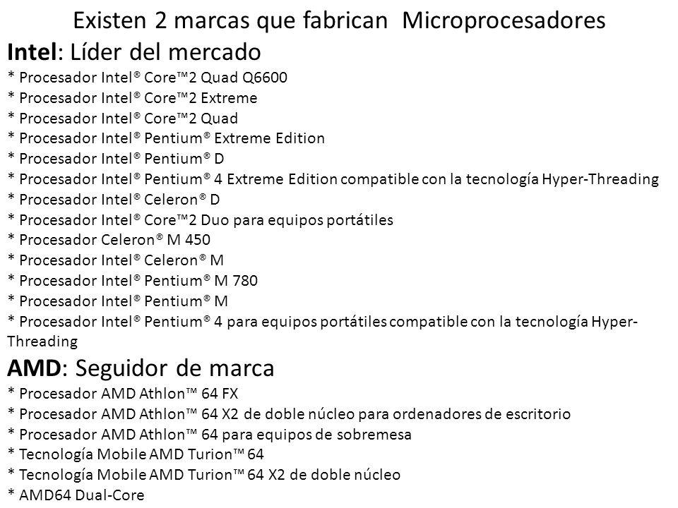 Existen 2 marcas que fabrican Microprocesadores Intel: Líder del mercado * Procesador Intel® Core2 Quad Q6600 * Procesador Intel® Core2 Extreme * Proc