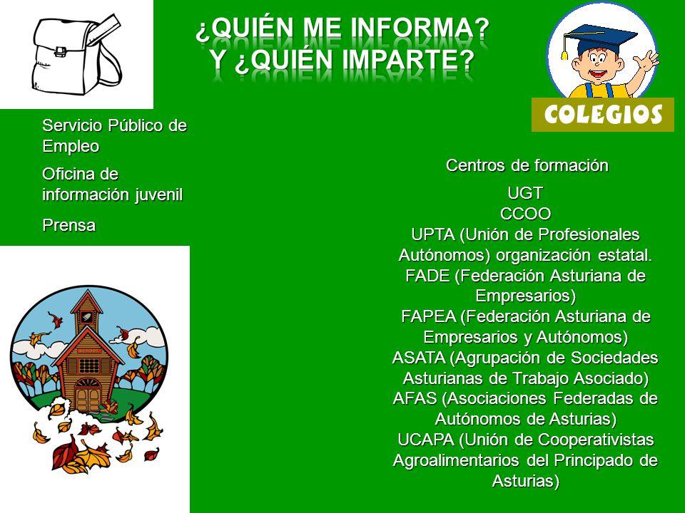 Servicio Público de Empleo Oficina de información juvenil Prensa UGTCCOO UPTA (Unión de Profesionales Autónomos) organización estatal.