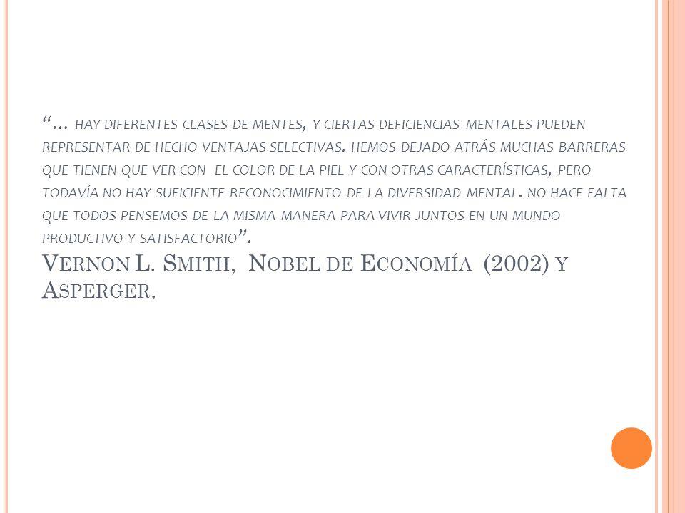 … HAY DIFERENTES CLASES DE MENTES, Y CIERTAS DEFICIENCIAS MENTALES PUEDEN REPRESENTAR DE HECHO VENTAJAS SELECTIVAS.