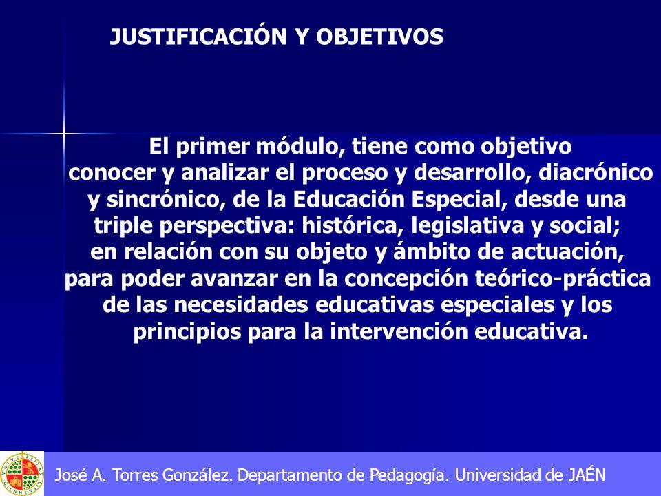 JUSTIFICACIÓN Y OBJETIVOS En primer lugar consideramos necesario introducir al alumnado en el proceso histórico que caracteriza a la Educación Especial.
