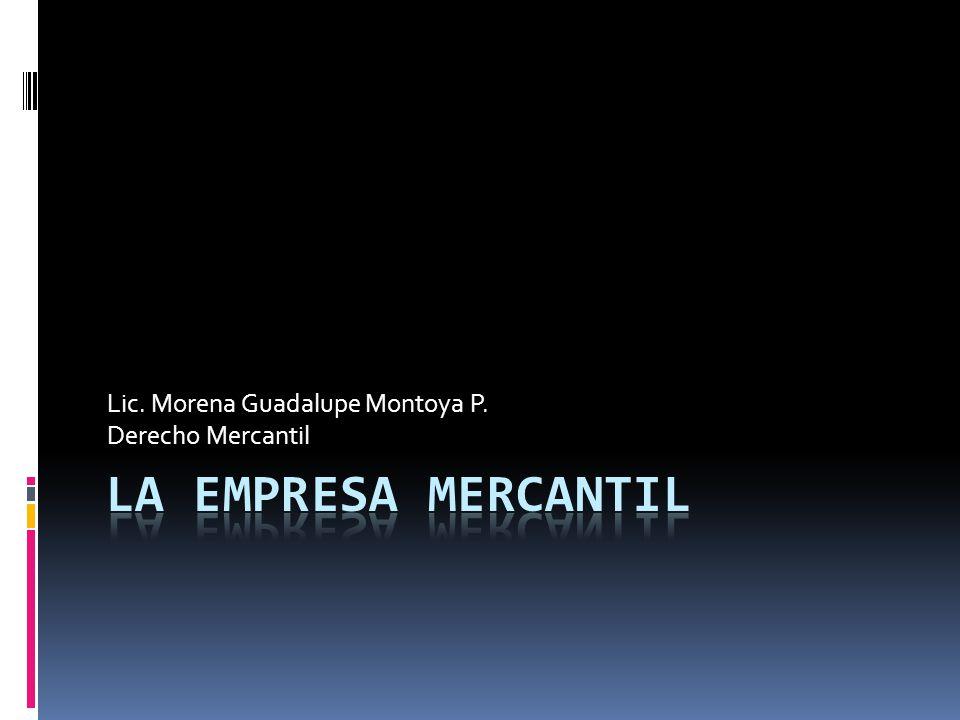 Lic. Morena Guadalupe Montoya P. Derecho Mercantil