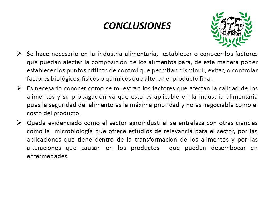 CONCLUSIONES Se hace necesario en la industria alimentaria, establecer o conocer los factores que puedan afectar la composición de los alimentos para,