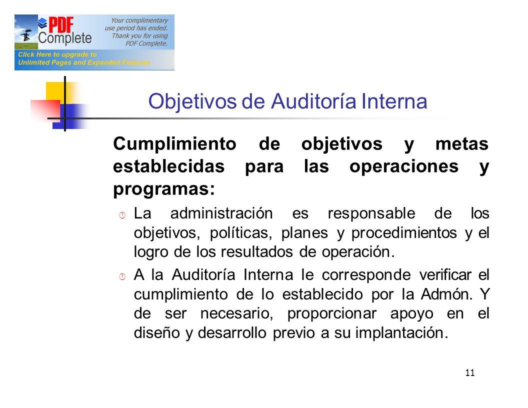 Objetivos de Auditoría Interna Cumplimiento establecidas programas: deobjetivosy para las metas operacionesy La administración es responsable de los o