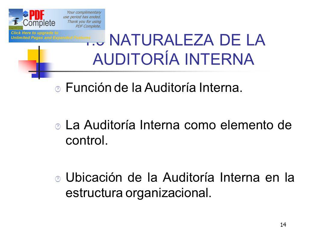 1.3 NATURALEZA DE LA AUDITORÍA INTERNA Función de la Auditoría Interna. La Auditoría Interna como elemento de control. UbicacióndelaAuditoríaInternaen