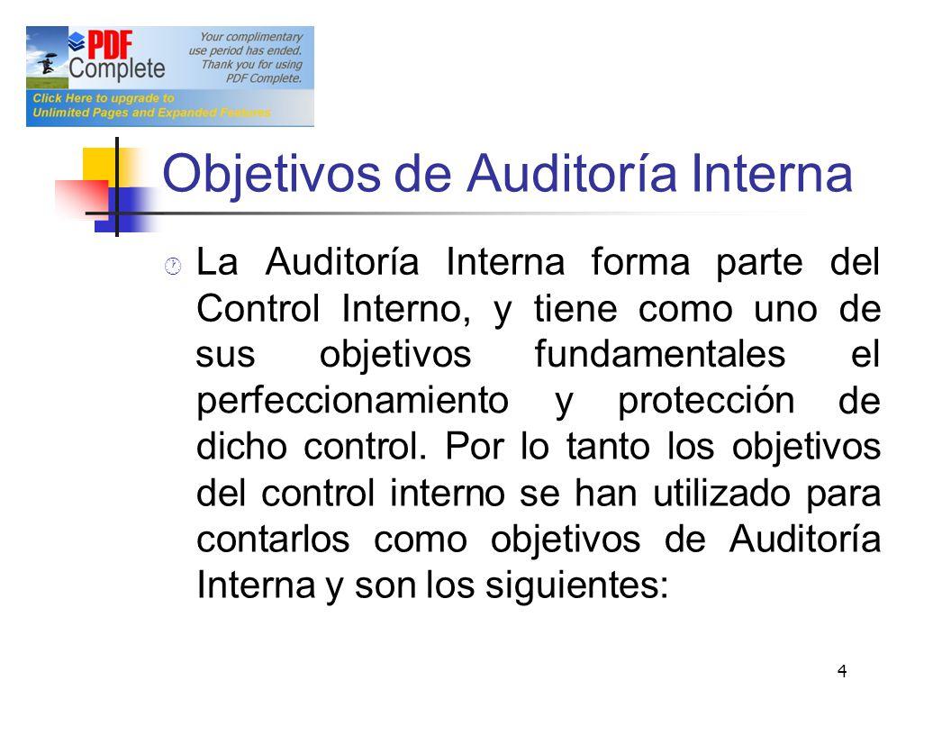 Objetivos de Auditoría Interna LaAuditoríaInternaformapartedel ControlInterno,ytienecomounode susobjetivosfundamentalesel de perfeccionamientoyprotecc
