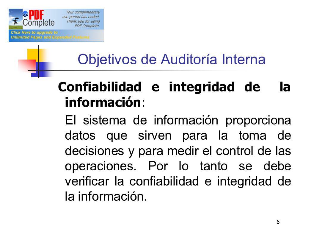 Objetivos deAuditoría Interna Confiabilidadeintegridaddela información: El sistema de información proporciona datos que sirven para la toma de decisio
