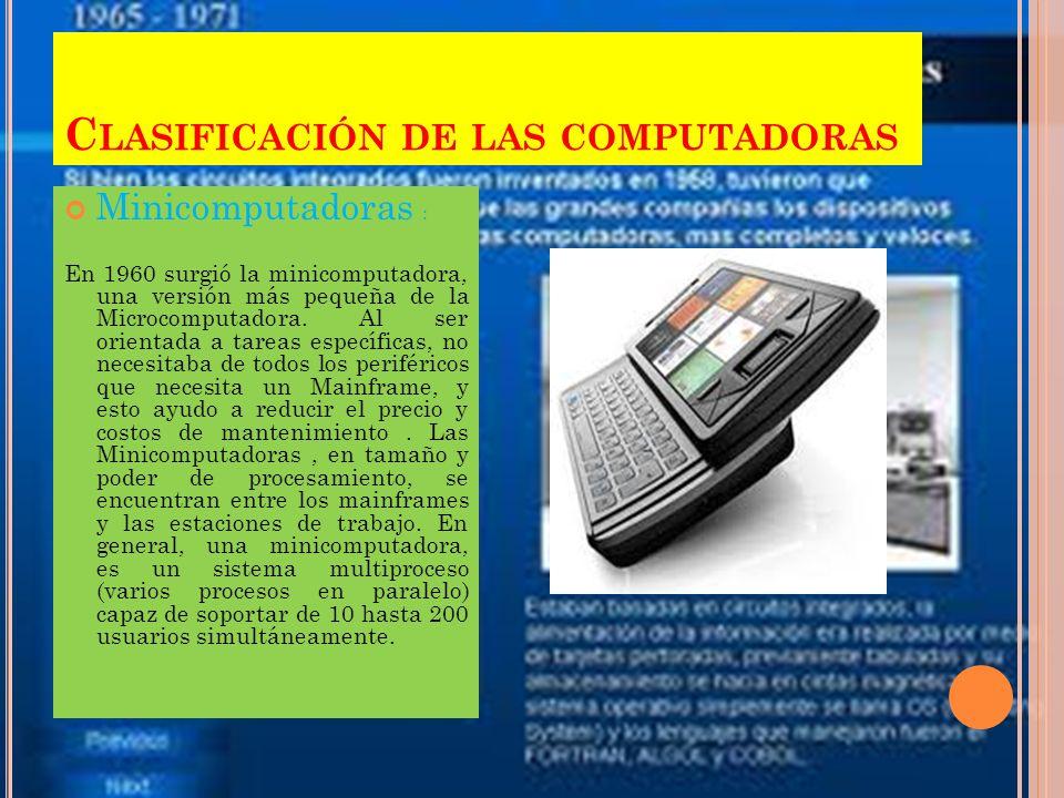 C LASIFICACIÓN DE COMPUTADORAS supercomputadora s Unos ejemplos de tareas a las que son expuestas las supercomputadoras son los siguientes: 1. Búsqued
