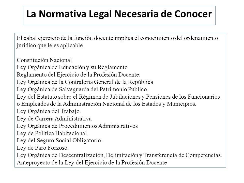 La Normativa Legal Necesaria de Conocer El cabal ejercicio de la función docente implica el conocimiento del ordenamiento jurídico que le es aplicable
