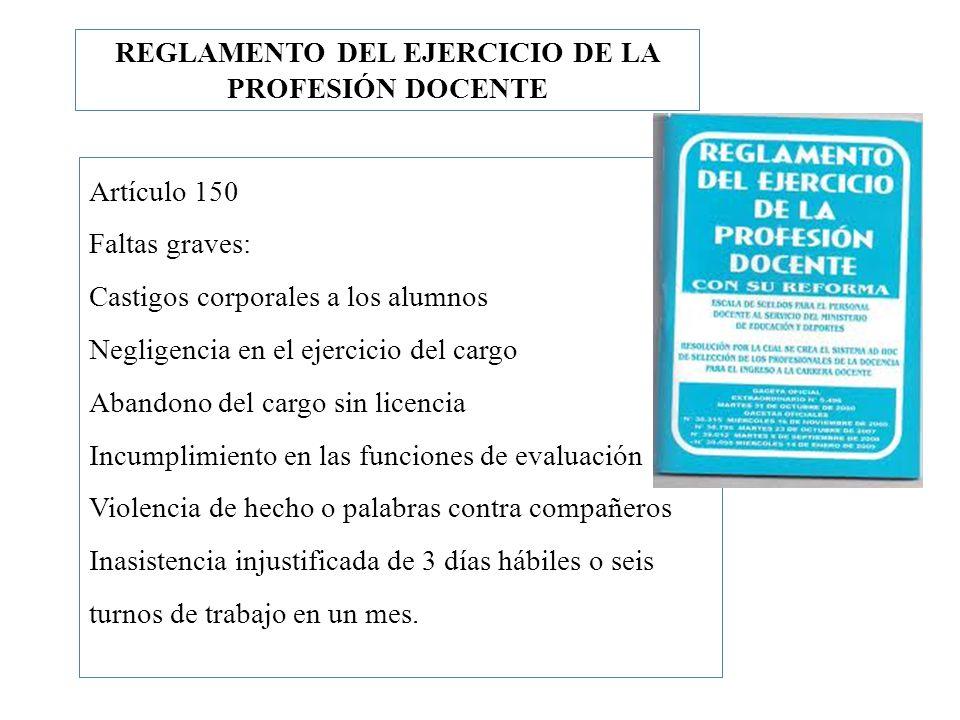 Artículo 150 Faltas graves: Castigos corporales a los alumnos Negligencia en el ejercicio del cargo Abandono del cargo sin licencia Incumplimiento en