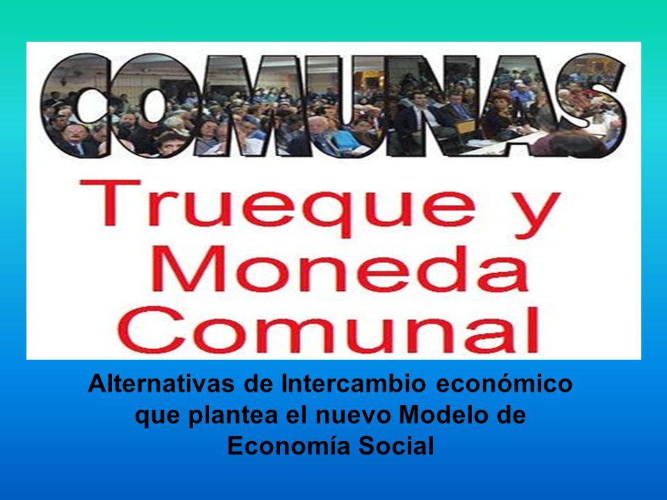Alternativas de Intercambio económico que plantea el nuevo Modelo de Economía Social