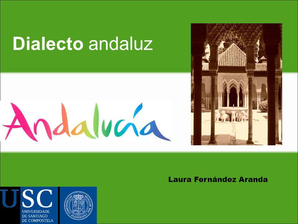 Laura Fernández Aranda Dialecto andaluz