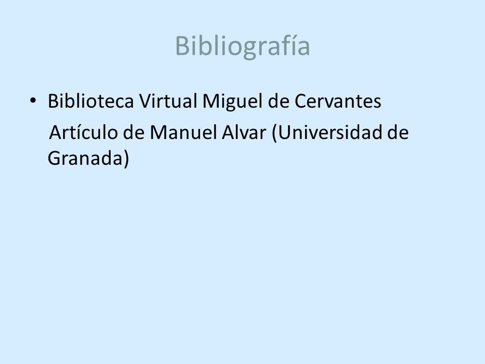 Bibliografía Biblioteca Virtual Miguel de Cervantes Artículo de Manuel Alvar (Universidad de Granada)
