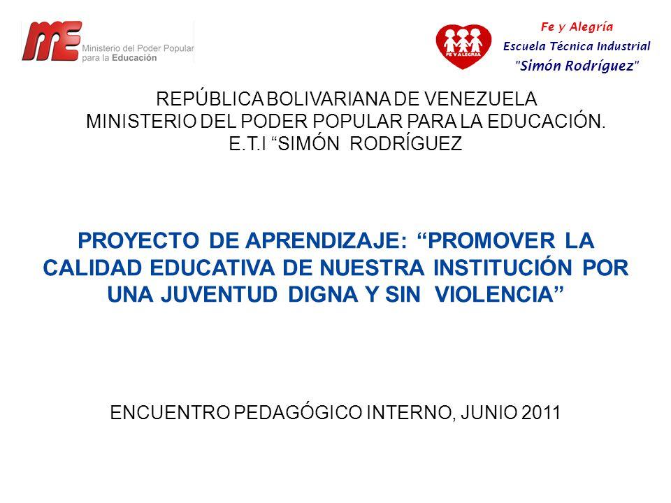 PROYECTO DE APRENDIZAJE: PROMOVER LA CALIDAD EDUCATIVA DE NUESTRA INSTITUCIÓN POR UNA JUVENTUD DIGNA Y SIN VIOLENCIA ENCUENTRO PEDAGÓGICO INTERNO, JUN