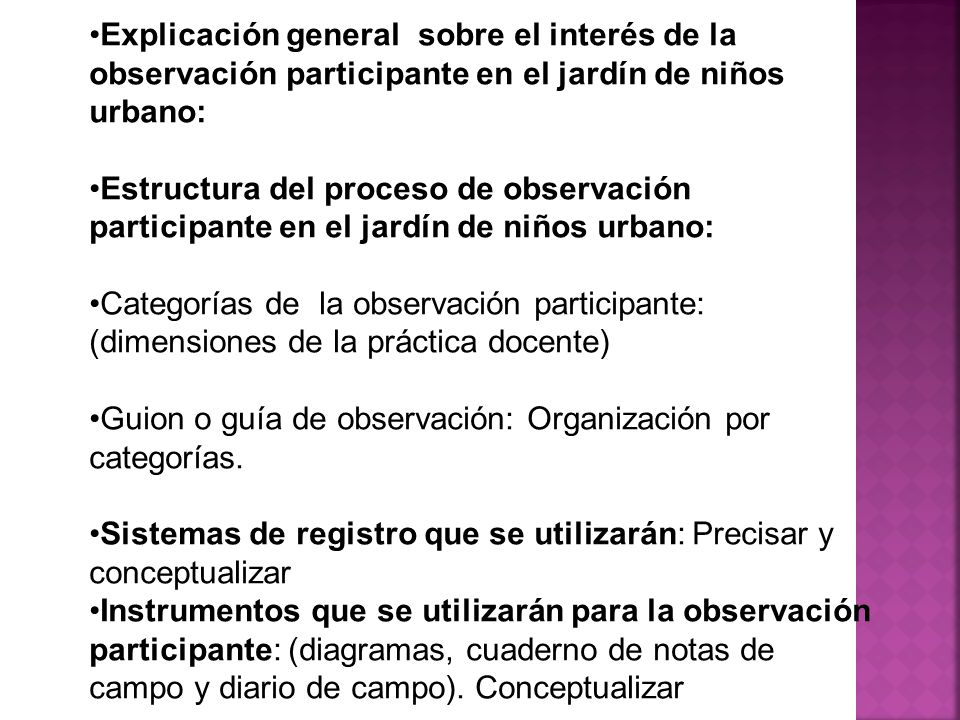 Explicación general sobre el interés de la observación participante en el jardín de niños urbano: Estructura del proceso de observación participante e