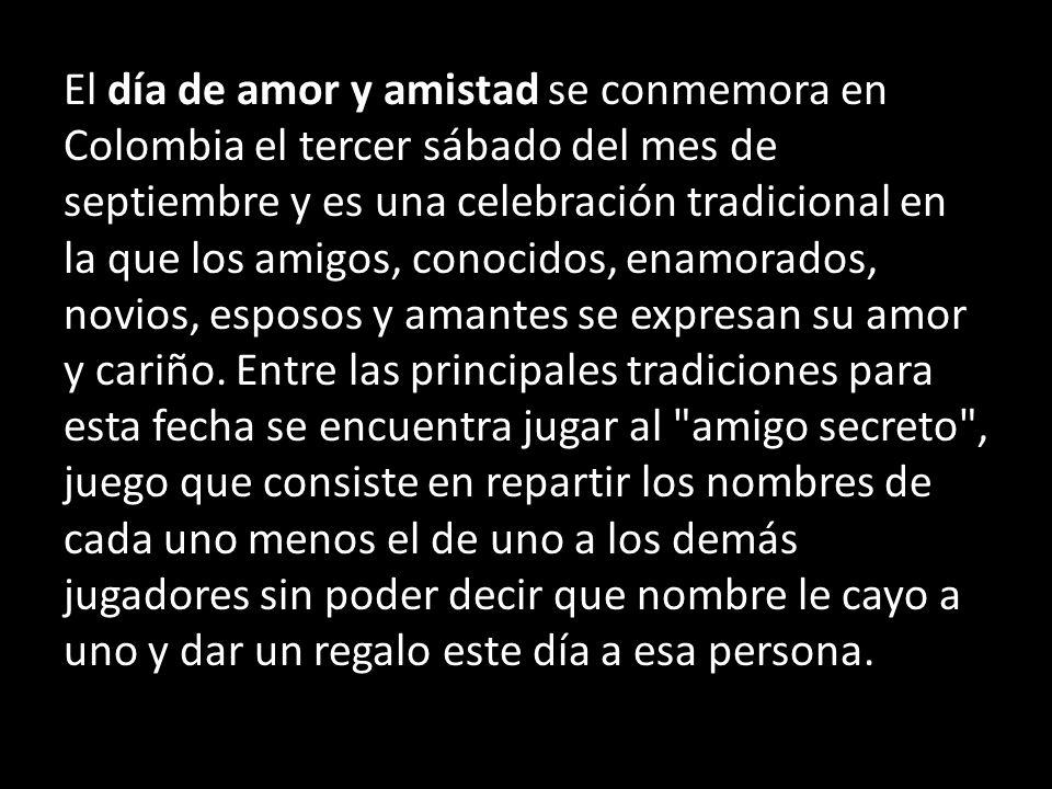 El día de amor y amistad se conmemora en Colombia el tercer sábado del mes de septiembre y es una celebración tradicional en la que los amigos, conoci