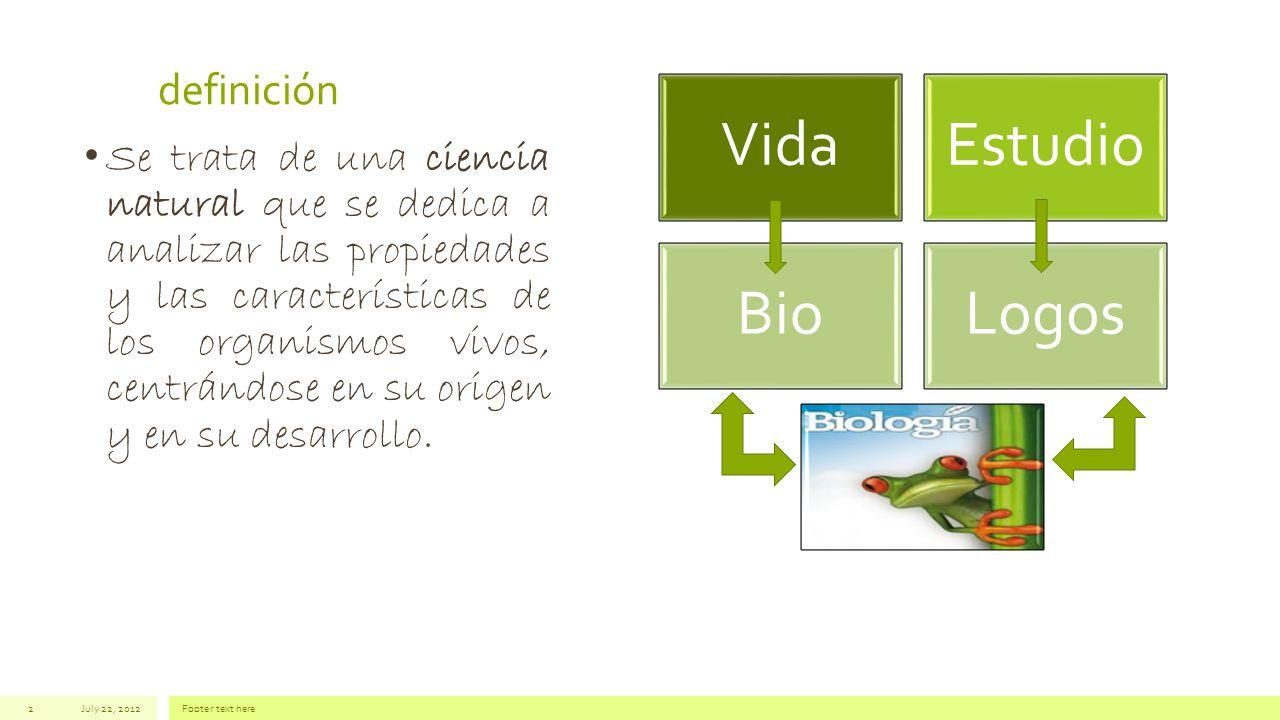 definición Se trata de una ciencia natural que se dedica a analizar las propiedades y las características de los organismos vivos, centrándose en su o