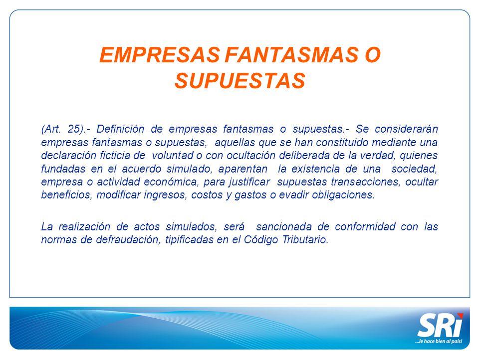 EMPRESAS FANTASMAS O SUPUESTAS (Art.
