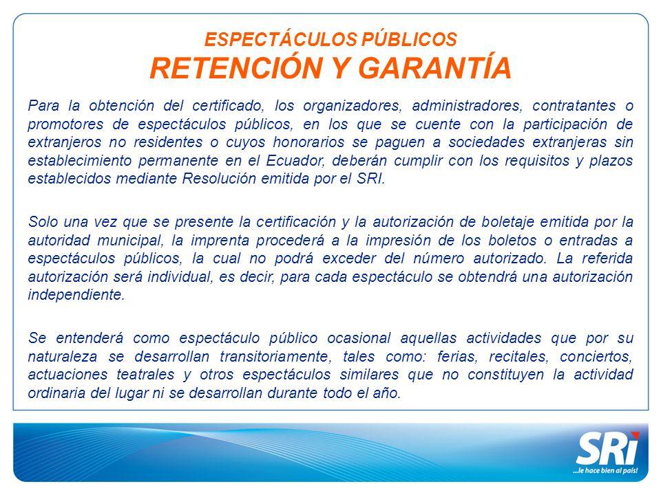 Para la obtención del certificado, los organizadores, administradores, contratantes o promotores de espectáculos públicos, en los que se cuente con la participación de extranjeros no residentes o cuyos honorarios se paguen a sociedades extranjeras sin establecimiento permanente en el Ecuador, deberán cumplir con los requisitos y plazos establecidos mediante Resolución emitida por el SRI.