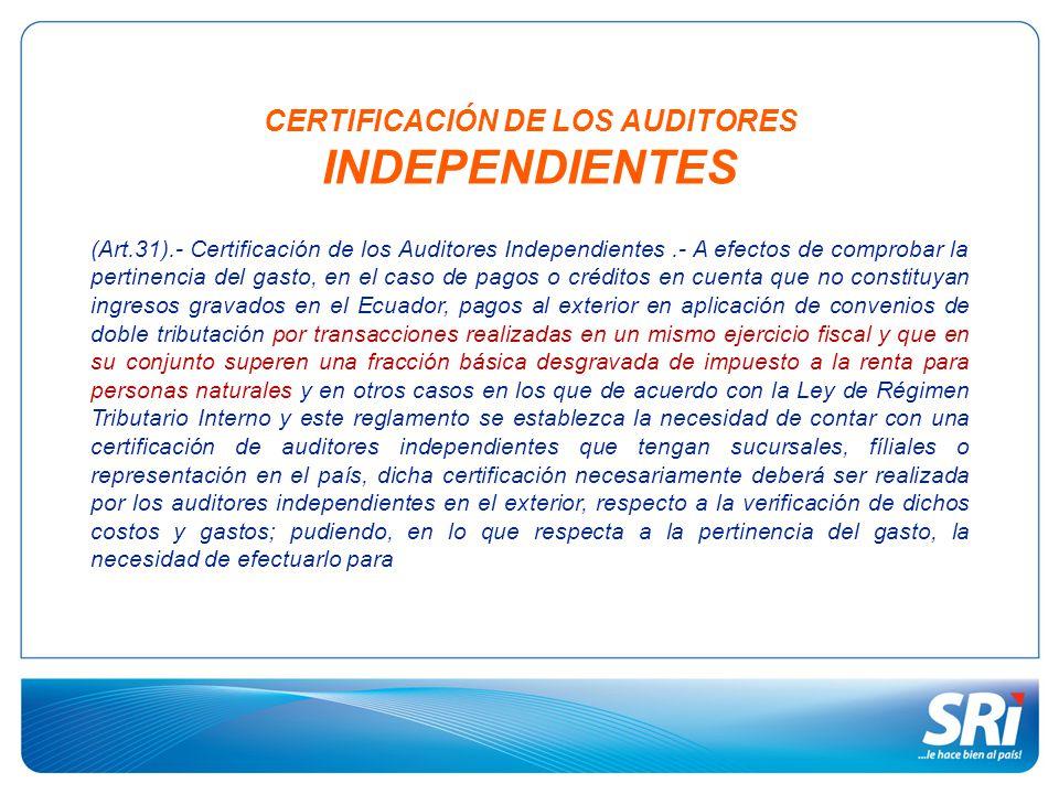 CERTIFICACIÓN DE LOS AUDITORES INDEPENDIENTES (Art.31).- Certificación de los Auditores Independientes.- A efectos de comprobar la pertinencia del gas