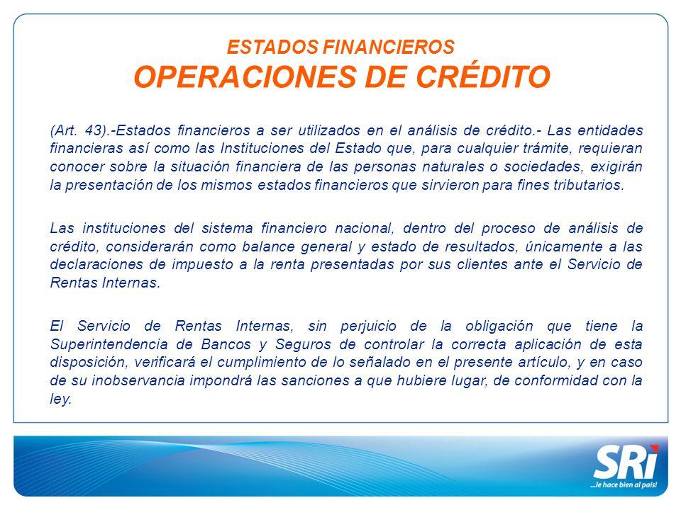 ESTADOS FINANCIEROS OPERACIONES DE CRÉDITO (Art. 43).-Estados financieros a ser utilizados en el análisis de crédito.- Las entidades financieras así c
