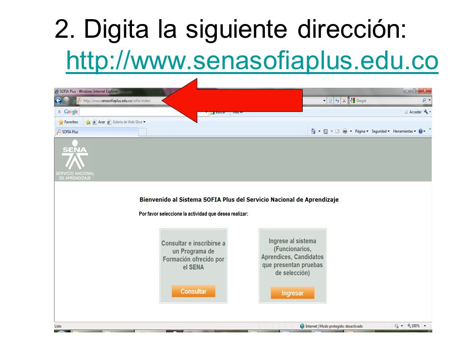 2. Digita la siguiente dirección: http://www.senasofiaplus.edu.co http://www.senasofiaplus.edu.co