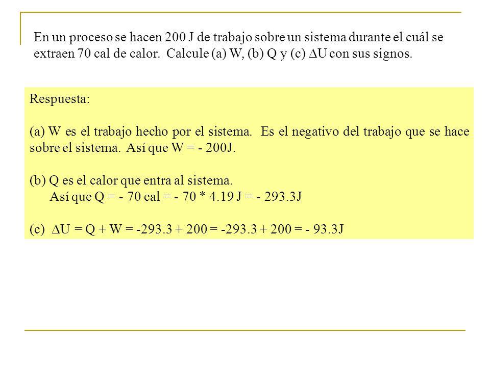 Respuesta: (a) W es el trabajo hecho por el sistema.