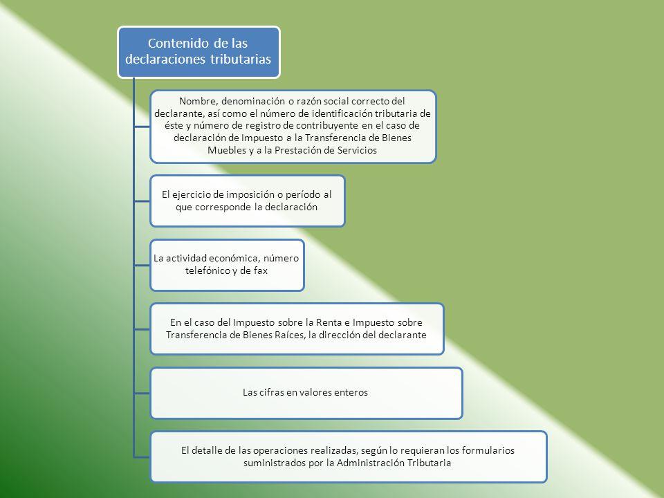 Contenido de las declaraciones tributarias Nombre, denominación o razón social correcto del declarante, así como el número de identificación tributari