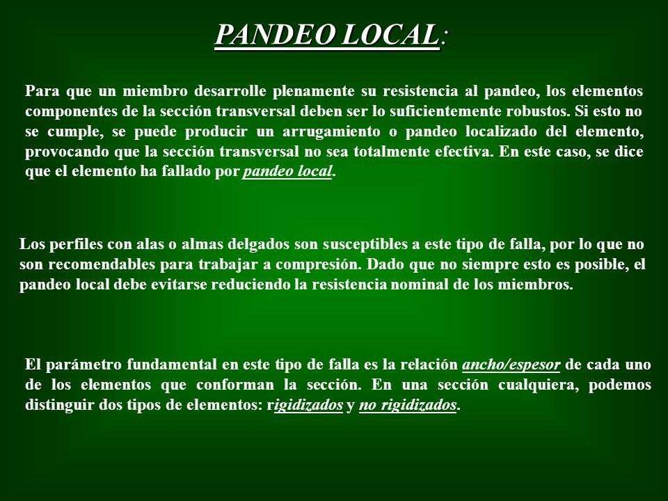PANDEO LOCAL: Para que un miembro desarrolle plenamente su resistencia al pandeo, los elementos componentes de la sección transversal deben ser lo suf