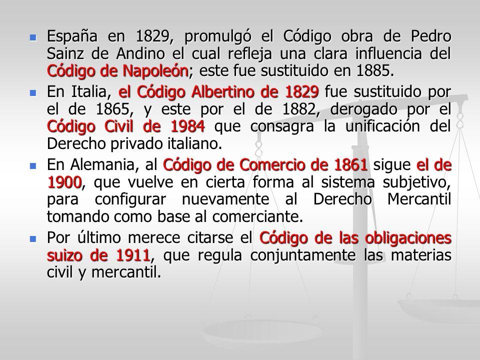 España en 1829, promulgó el Código obra de Pedro Sainz de Andino el cual refleja una clara influencia del Código de Napoleón; este fue sustituido en 1