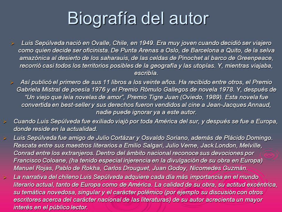 Biografía del autor Luis Sepúlveda nació en Ovalle, Chile, en 1949. Era muy joven cuando decidió ser viajero como quien decide ser oficinista. De Punt