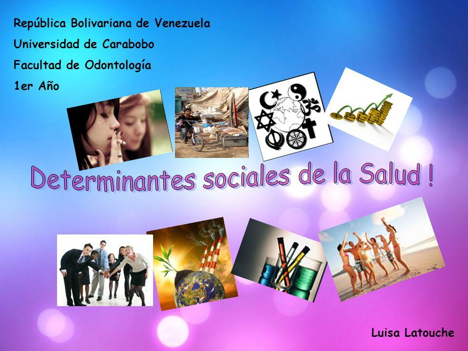 República Bolivariana de Venezuela Universidad de Carabobo Facultad de Odontología 1er Año Luisa Latouche