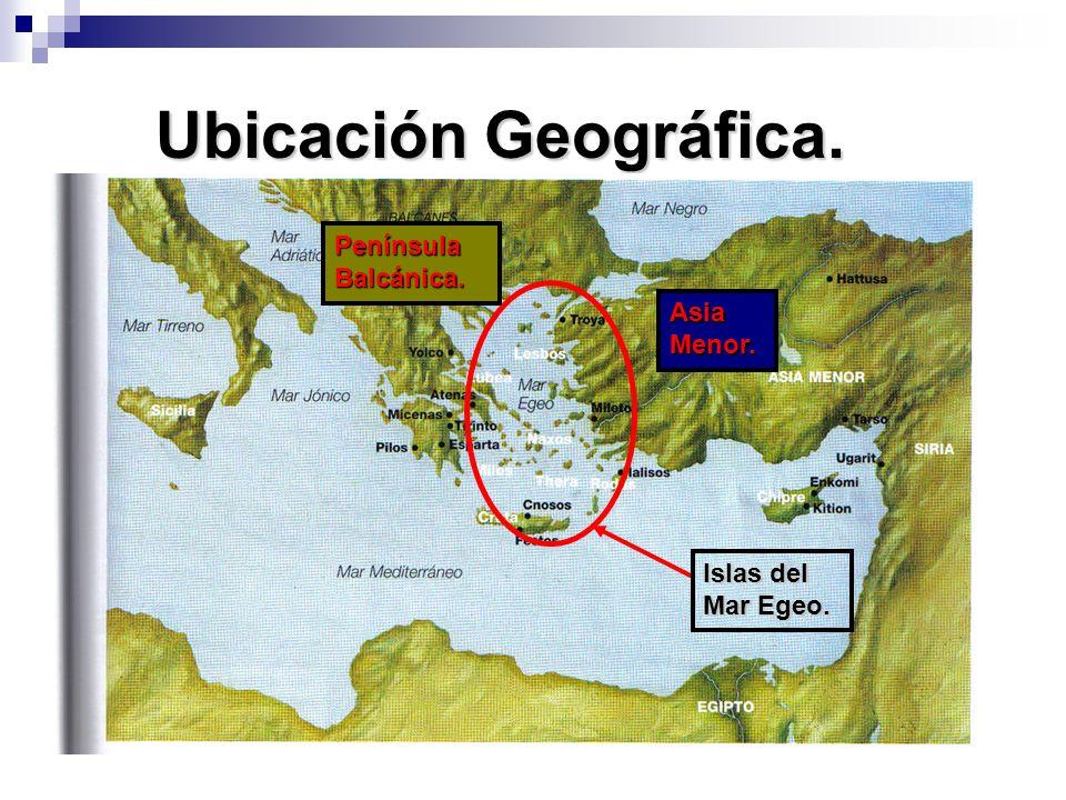 Ubicación Geográfica. Asia Menor. Península Balcánica. Islas del Mar Egeo.